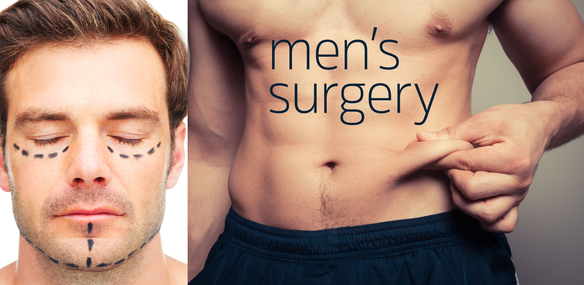 male breast reduction liposuction men's tummy tuck abdominoplasty blepharoplasty [eyelid surgery] brow lift double chin removal: laser double chin removal: kybella facelift men's mini facelift arm lift thigh lift body lift otoplasty [ear pinning]